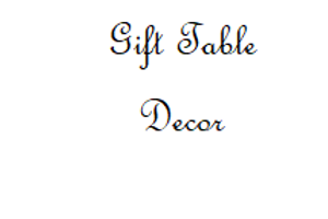 Gift Table Decor