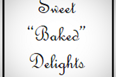 "Sweet ""Baked"" Delights"