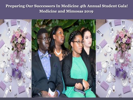 Preparing Our Successors In Medicine 4th Annual Student Gala! Medicine And Mimosas 2019