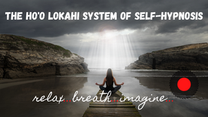 SELF-HYPNOSIS: The Ho'o Lokahi System