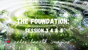 THE FOUNDATION: session 3, 4 & 5