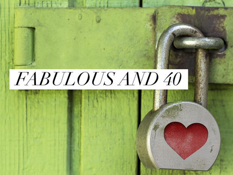 Fabulous and 40 (and 50 and beyond)
