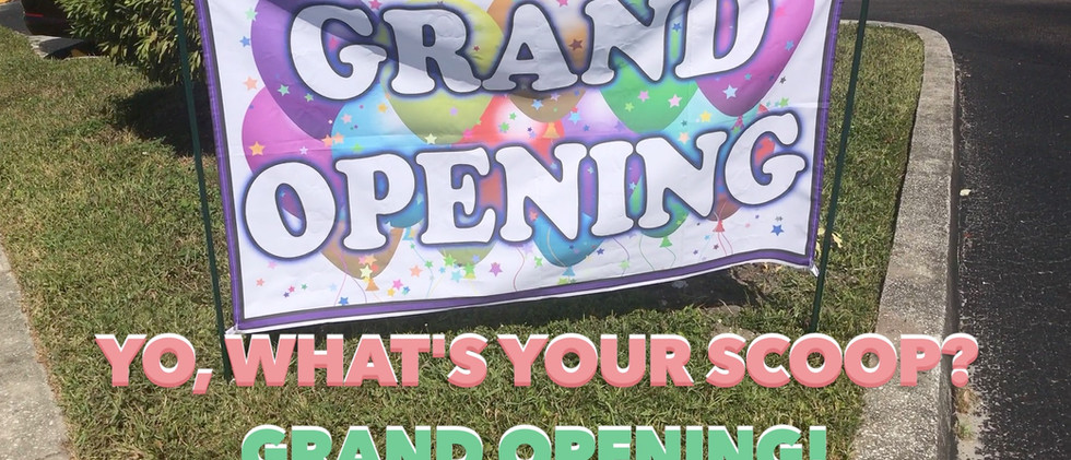 Yo What's Your Scoop Grand Opening Thumb