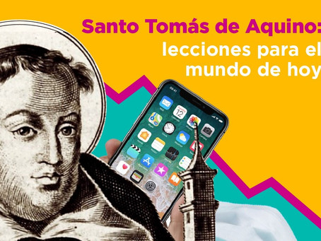 Santo Tomás de Aquino: lecciones para el mundo de hoy
