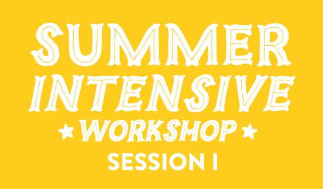 Summer Intensive Workshop Session I
