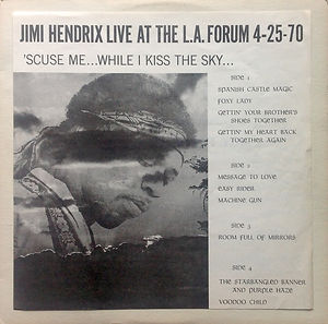 "jimi hendrix vinyls bootlegs lp /jimi hendrix live at the los angeles forum  "" scuse me.... while i kiss the sky """