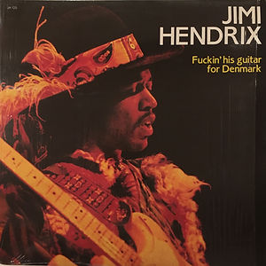 jimi hendrix collector vinyls 33t bootlegs/fuckin'his guitar for denmark/the lucky people 1988
