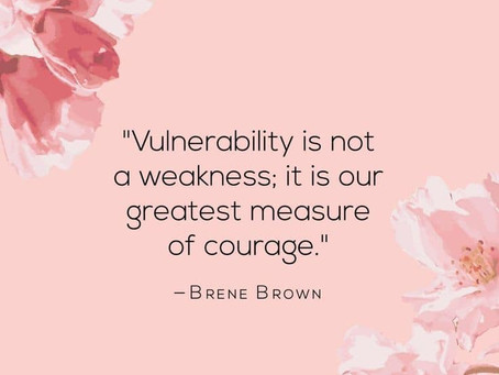 Vulnerability is strength and courage