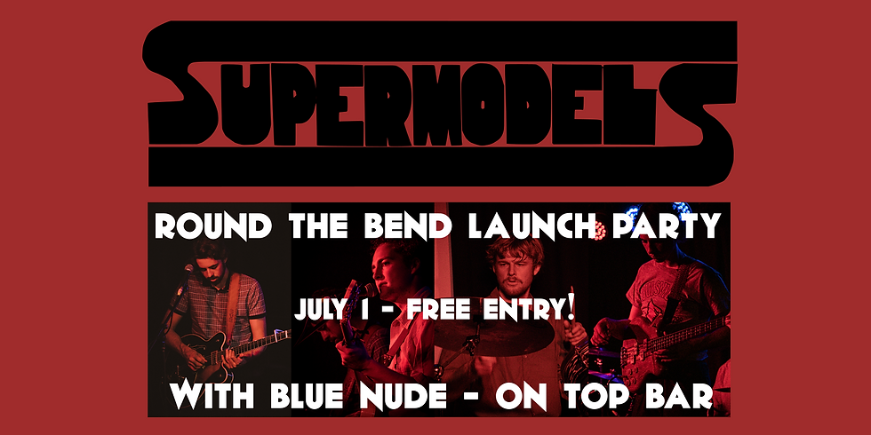 """Supermodels - """"Round the Bend"""" Single Launch w/ Blue Nude"""