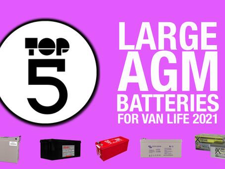 TOP 5 - LARGE AGM LEISURE BATTERIES FOR VAN LIFE 2021