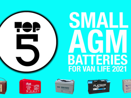 TOP 5 -  SMALL AGM LEISURE BATTERIES FOR VAN LIFE 2021