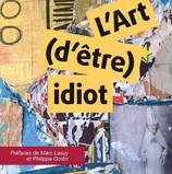 L'art (d'être idiot) idiot (Couverture).