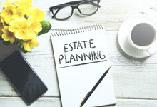 Estate Planning and Wills: A Checklist to Protect Your Family