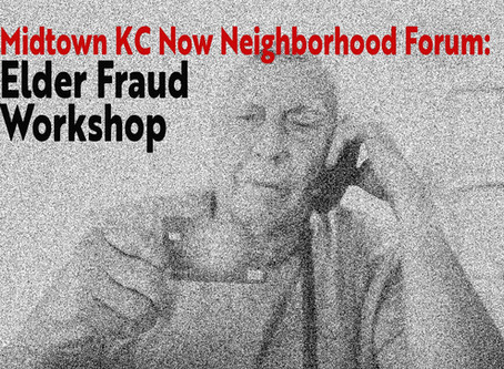 Midtown KC Now Elder Fraud Workshop