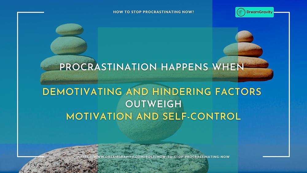 01 - Procrastination Happens When DreamGravity - How to Stop Procrastinating Now