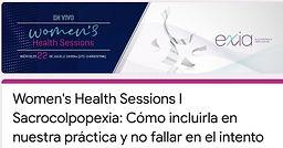 Women's Health Sessions I Sacrocolpopexia: Cómo incluirla en nuestra práctica y no fallar en el intento