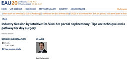 #EAU20 Theme Week - Industry Session by Intuitive Da Vinci for partial nephrectomy: Tips on technique and a pathway for day surgery