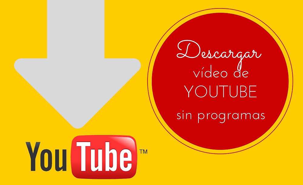 Descargar vídeos youtube