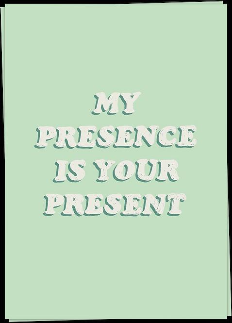 MY PRESENCE