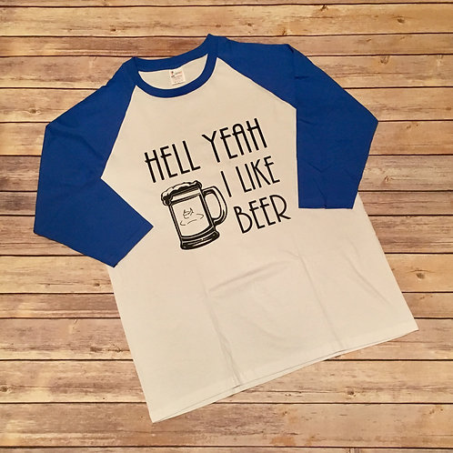 Unisex Hell Yeah I Like Beer 3/4 sleeve baseball tee