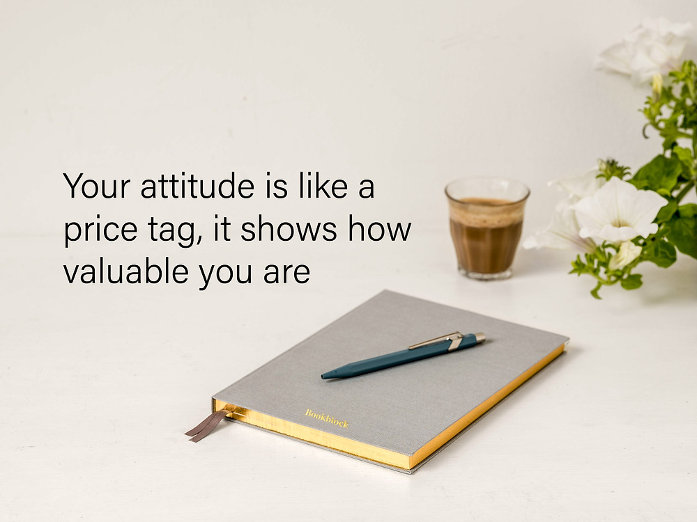 attitude is like a price tag