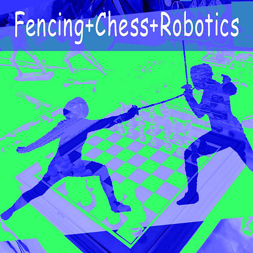 Fencing-Chess & Robotics Full Day Camp