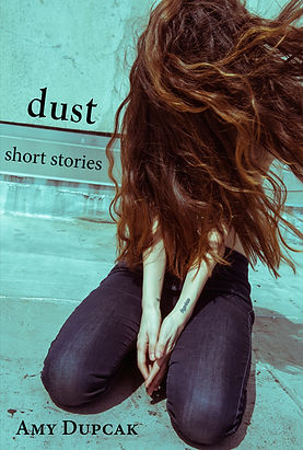 Dust, short stories, amy dupcak