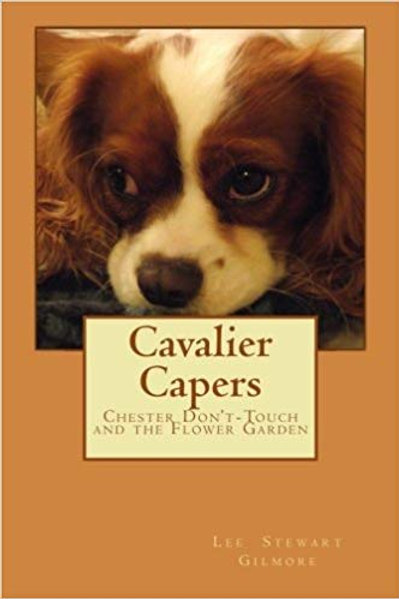 Cavalier Capers/Chester-Don't-Touch and the Flower Garden