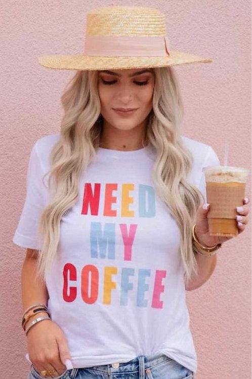 Need My Coffee Tee