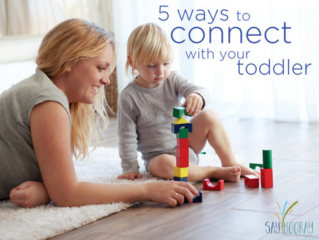 5 Ways to Connect with Your Toddler