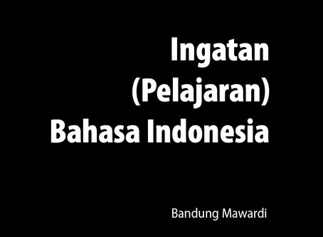 Ingatan (Pelajaran) Bahasa Indonesia