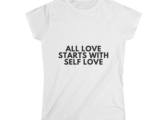 ALL LOVE STARTS WITH SELF LOVE- Women's Tee