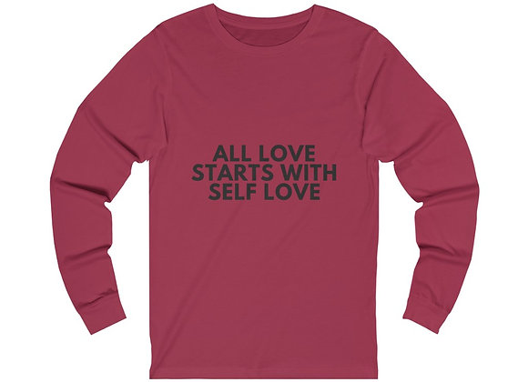 ALL LOVE STARTS WITH SELF LOVE- Unisex Long Sleeve