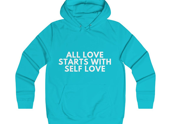 ALL LOVE STARTS WITH SELF LOVE- Woman's Hoodie