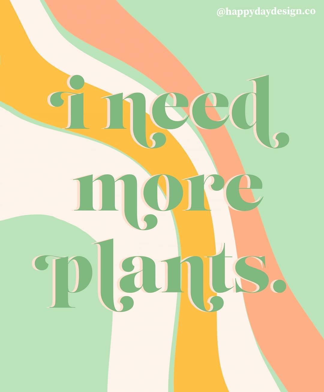 I Need More Plants