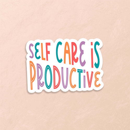 Self Care is Productive Sticker