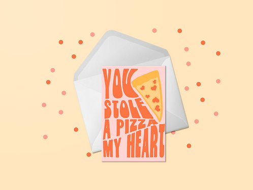 You Stole a Pizza my Heart Printable Card