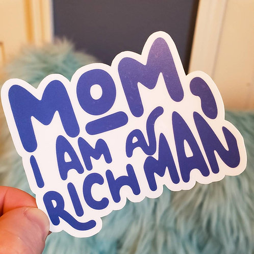 Mom I am a Rich Man Sticker