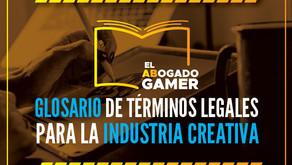GLOSARIO DE TÉRMINOS LEGALES PARA LA INDUSTRIA CREATIVA