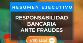 Responsabilidad bancaria ante fraudes