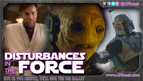 Disturbances in the Force, October 9, 2021