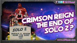 'Crimson Reign' Casts Shadow Over Hopes for 'Solo 2'