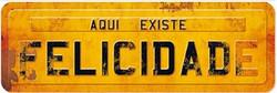 03 - PLACA FELICIDADE - R$ 9,00