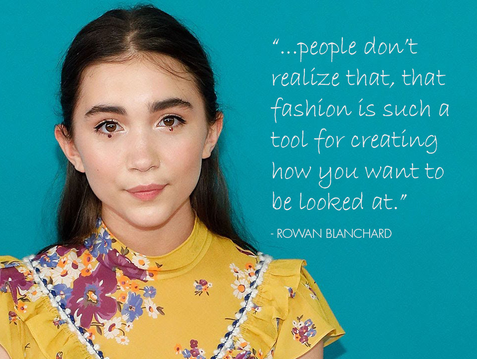 Rowan Blanchard quote on fashion and style