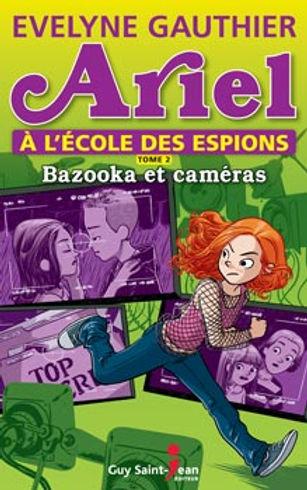 Ariel à l'École des espions, tome 2 : Bazooka et caméras
