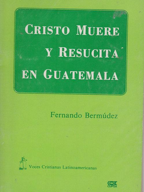 Cristo Muere y Resucita en Guatemala