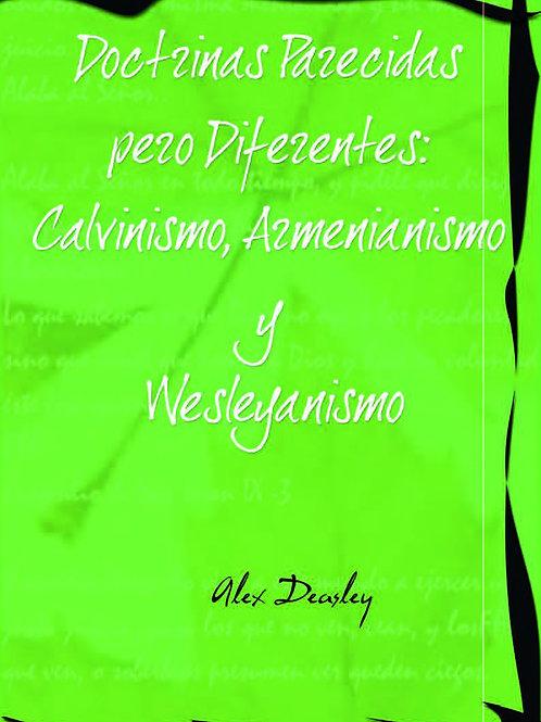 Doctrinas Parecidas Pero Diferentes: Calvinismo, Arminianismo y Wesleyanismo
