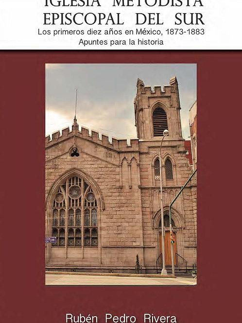 Iglesia metodista episcopal del sur - Los primeros diez años en México 1873-1883