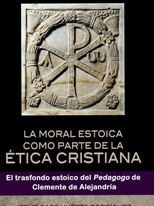 LA MORAL ESTOICA COMO PARTE DE LA ETICA CRISTIANA