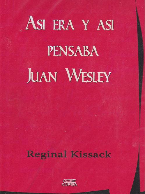 Así era y así pensaba Juan Wesley